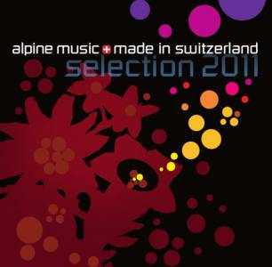 Alpine music made in Switzerland - Selection 2011