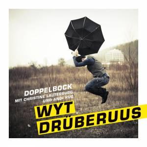 Doppelbock: 'Wyt drüberuus' (2012)